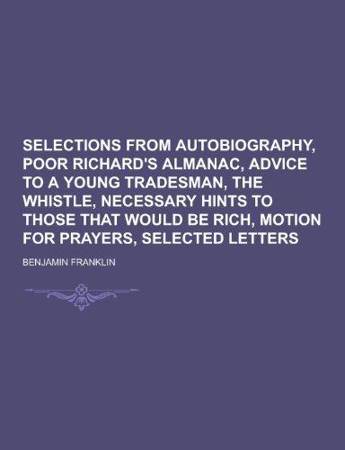 Selections from Autobiography, Poor Richard s Almanac,: Benjamin Franklin