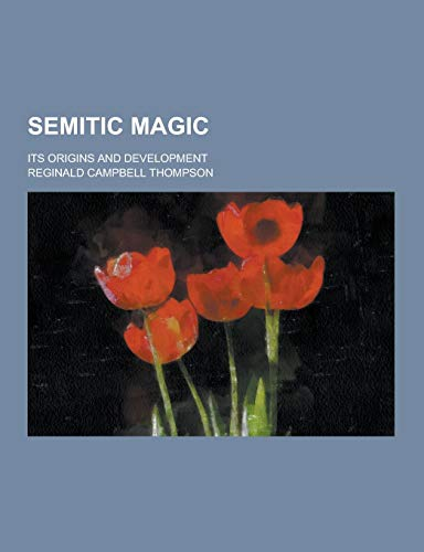 9781230291147: Semitic Magic; Its Origins and Development