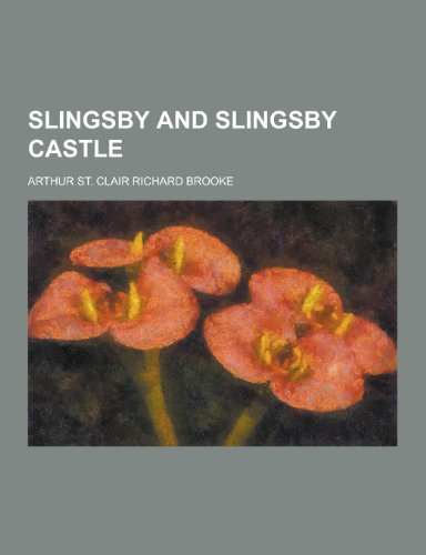 9781230291635: Slingsby and Slingsby Castle