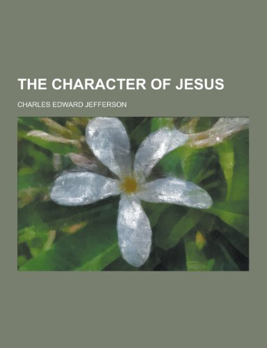 9781230292946: The Character of Jesus