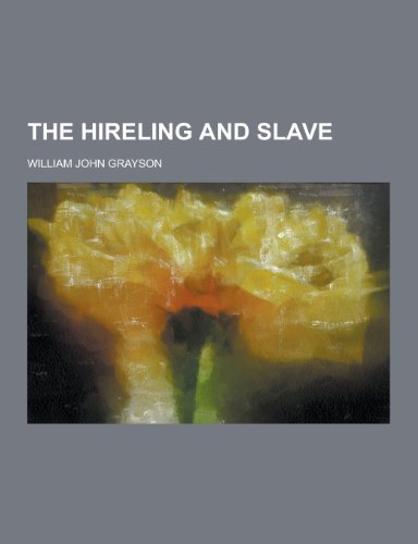 9781230294469: The Hireling and Slave