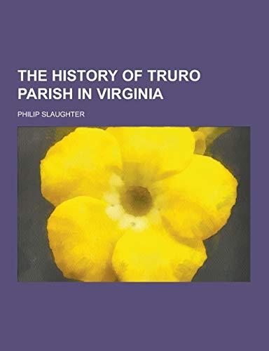 9781230294636: The History of Truro Parish in Virginia