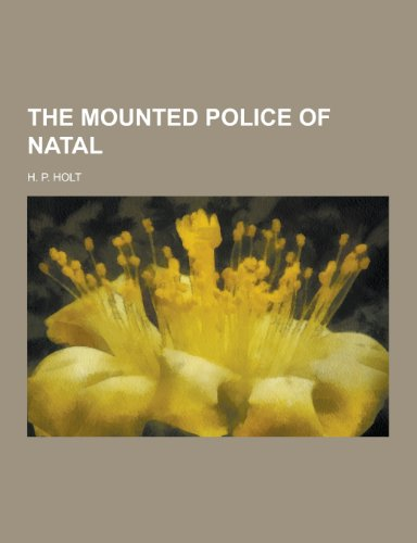 9781230296159: The Mounted Police of Natal