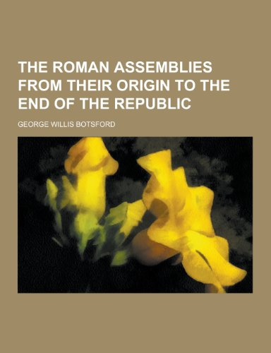 9781230297248: The Roman Assemblies from Their Origin to the End of the Republic