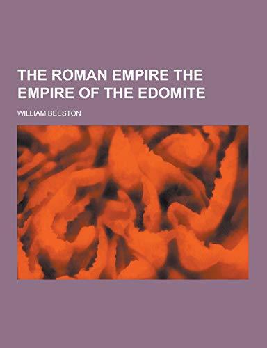 9781230297255: The Roman Empire the Empire of the Edomite