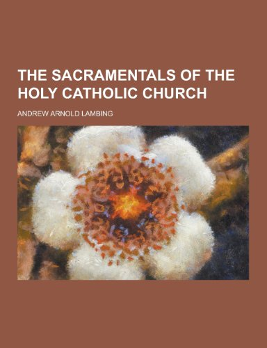 9781230297330: The Sacramentals of the Holy Catholic Church