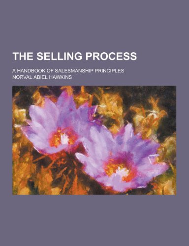 9781230297569: The Selling Process; A Handbook of Salesmanship Principles