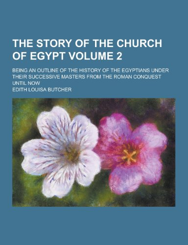 The Story of the Church of Egypt;: Edith Louisa Butcher