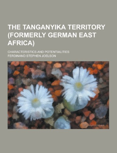 9781230298009: The Tanganyika Territory (Formerly German East Africa); Characteristics and Potentialities