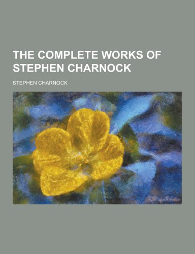 9781230299365: The Complete Works of Stephen Charnock