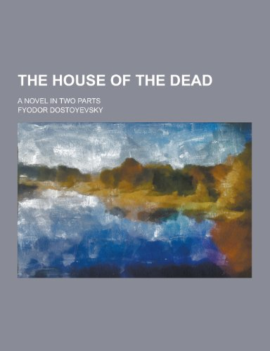 9781230300788: The house of the dead; a novel in two parts