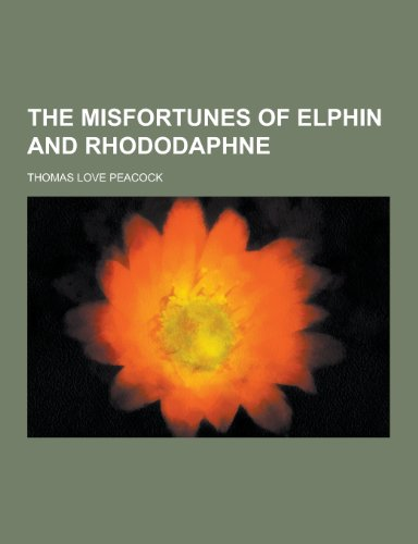 9781230301594: The Misfortunes of Elphin and Rhododaphne