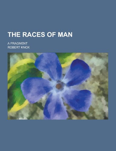 9781230302317: The Races of Man; A Fragment
