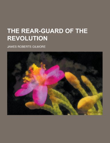 9781230302355: The Rear-Guard of the Revolution
