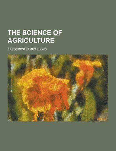 9781230302607: The Science of Agriculture