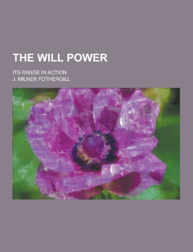 9781230303246: The Will Power; Its Range in Action