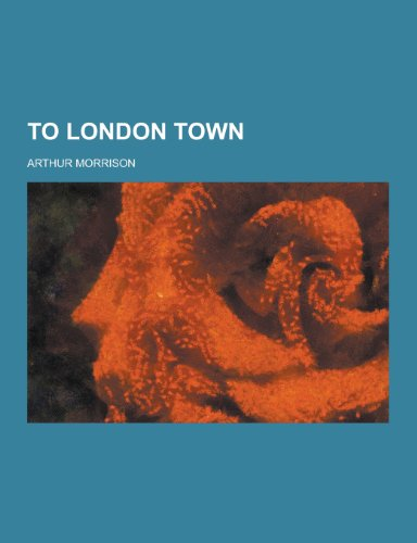 9781230303741: To London Town