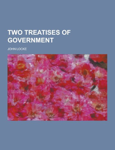 9781230304342: Two Treatises of Government