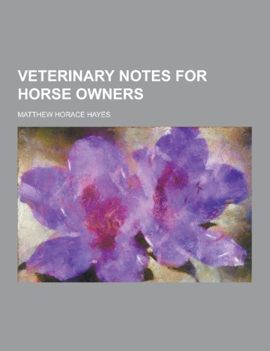 9781230304540: Veterinary Notes for Horse Owners