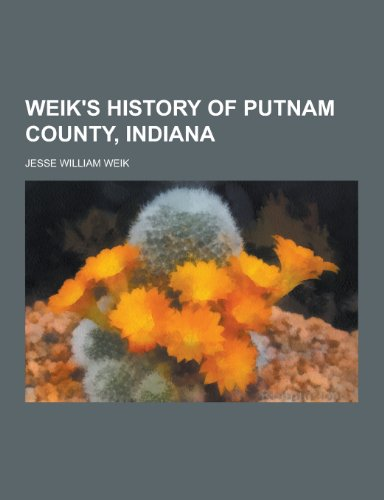 9781230304847: Weik's History of Putnam County, Indiana