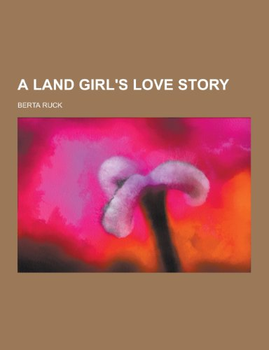 9781230305820: A Land Girl's Love Story