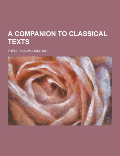 9781230306414: A Companion to Classical Texts