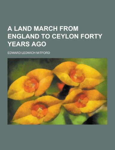 A Land March from England to Ceylon: Edward Ledwich Mitford