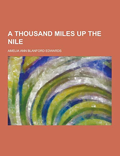 9781230307473: A Thousand Miles Up the Nile