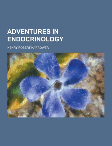 9781230307770: Adventures in Endocrinology