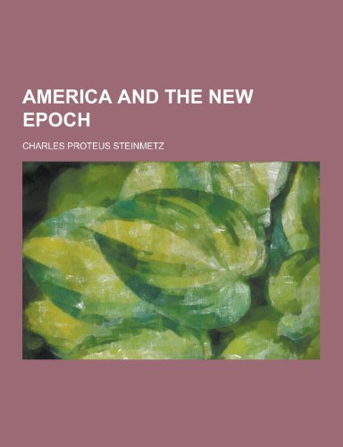 9781230308012: America and the New Epoch
