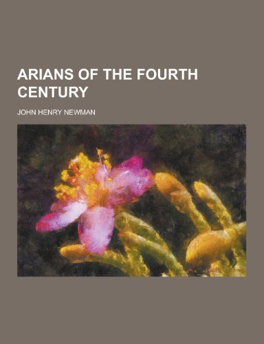 9781230308722: Arians of the Fourth Century