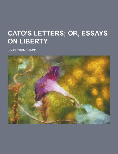 9781230309842: Cato's Letters