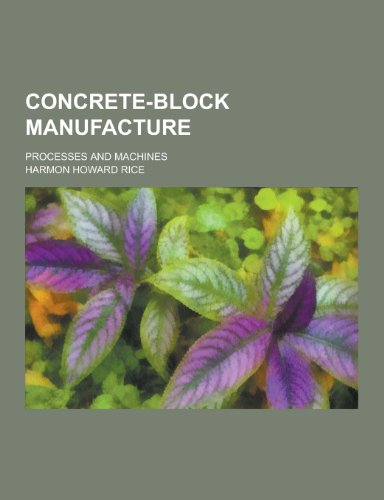 9781230310558: Concrete-Block Manufacture; Processes and Machines