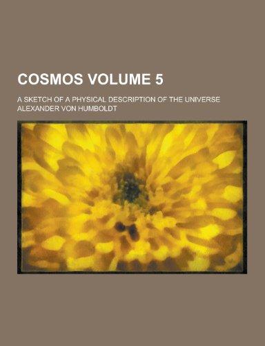 9781230310749: Cosmos; A Sketch of a Physical Description of the Universe Volume 5