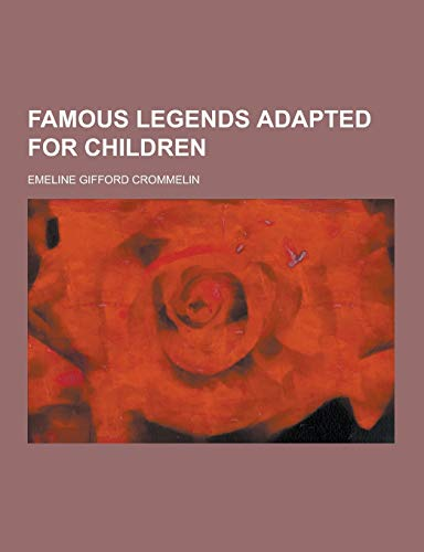9781230312392: Famous Legends Adapted for Children