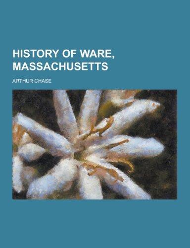 9781230314112: History of Ware, Massachusetts