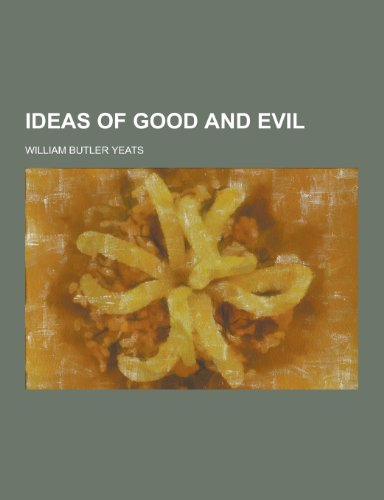 9781230314518: Ideas of Good and Evil