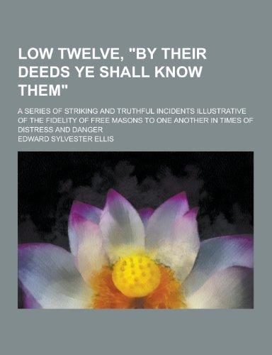 Low Twelve, by Their Deeds Ye Shall: Edward Sylvester Ellis