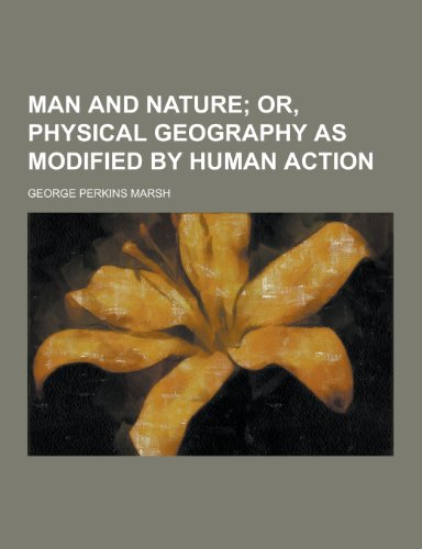 Man and Nature: Marsh, George Perkins