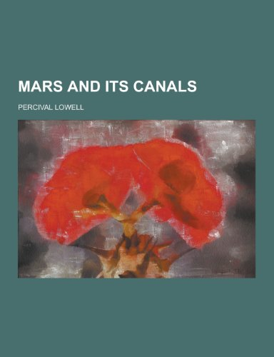 9781230317304: Mars and Its Canals