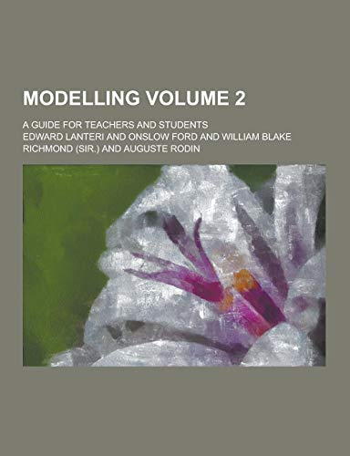 Modelling; A Guide for Teachers and Students: Edward Lanteri
