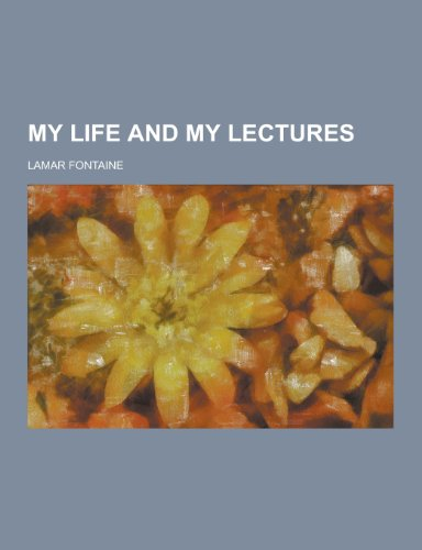 9781230318578: My Life and My Lectures