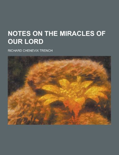 9781230319254: Notes on the Miracles of Our Lord