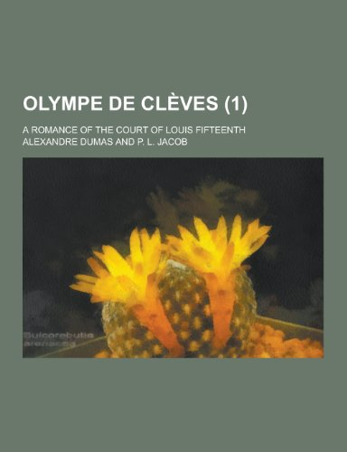 Olympe de Cleves; A Romance of the: Alexandre Dumas
