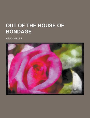 9781230319957: Out of the House of Bondage