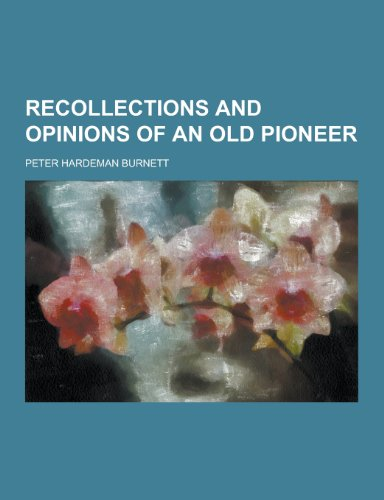 9781230321646: Recollections and Opinions of an Old Pioneer