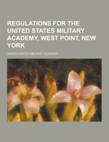9781230321790: Regulations for the United States Military Academy, West Point, New York