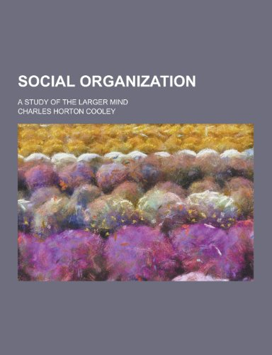 9781230323251: Social Organization; A Study of the Larger Mind