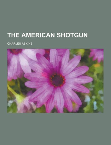The American Shotgun (Paperback): Jr. Charles Askins