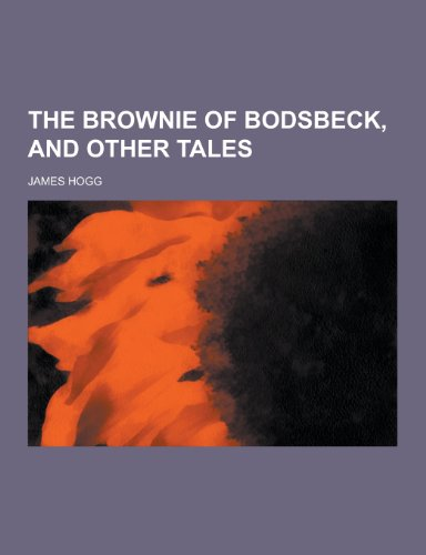 9781230324814: The Brownie of Bodsbeck, and Other Tales